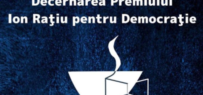 Eveniment special La Papion: Decernarea premiului Ion Ratiu pentru Democratie