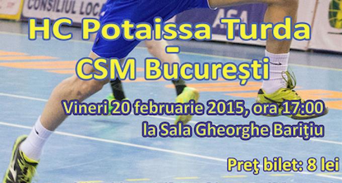 Potaissa Turda vs. CSM Bucuresti, vineri 20 februarie