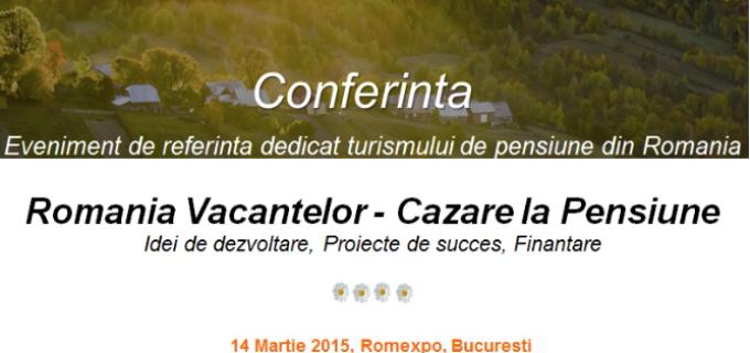 """Conferință pentru proprietarii de pensiuni: """"România Vacanțelor-Cazare la Pensiune"""""""