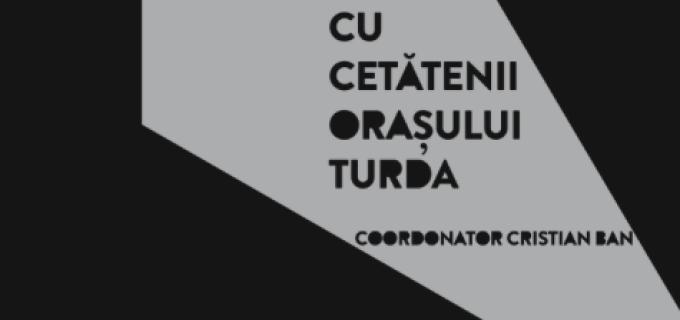 Turda SUB REFLECTOR la Fabrica de Timp Liber: