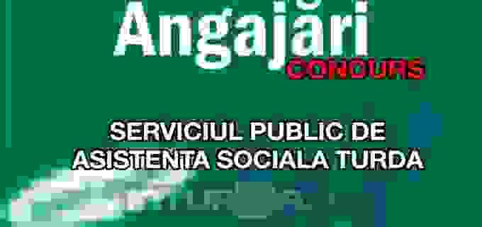 Serviciul public de asistenta sociala Turda organizeaza concurs pentru ocuparea posturilor vacante