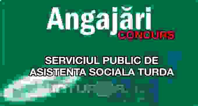 SPAS Turda organizează concurs pentru ocuparea locurilor de muncă vacante