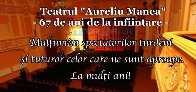"""Astazi se implinesc 67 de ani de la infiintarea Teatrului """"Aureliu Manea"""""""