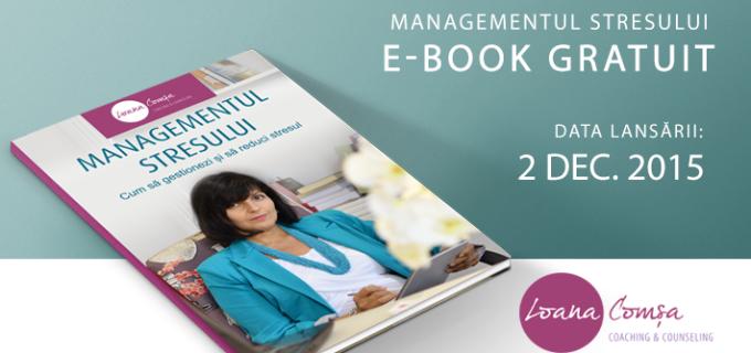 Lansare e-book gratuit: Cum să gestionezi și să reduci stresul, de psihologul clujean Loana Comșa