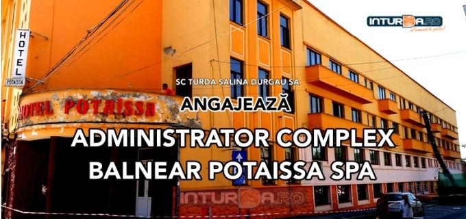 SC Turda Salina Durgau SA a început procedura de selecție pentru postul de ADMINISTRATOR COMPLEX BALNEAR POTAISSA SPA