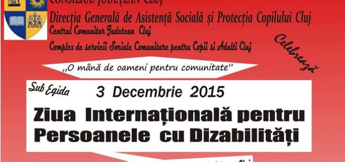 Manifestări dedicate Zilei Internaţionale a Persoanelor cu Dizabilităţi – 3 decembrie – la Directia Generală de Asistenţă Socială şi Protecţia Copilului Cluj
