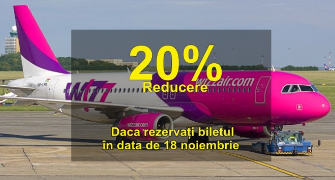 20% reducere la biletele WizzAir, ofertă valabilă doar astăzi 18 noiembrie 2015