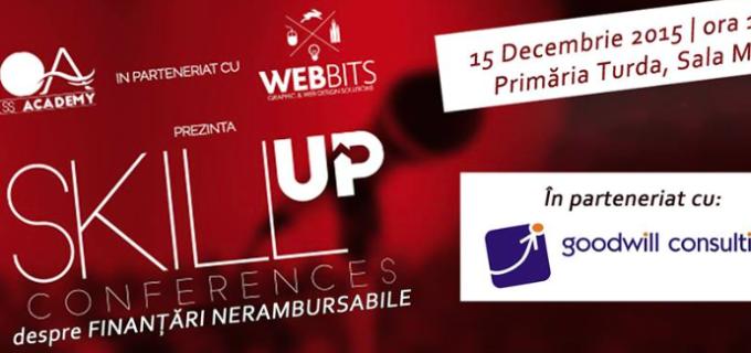 Skill UP Conferences revine la #Turda cu o conferinta despre fondurile nerambursabile.