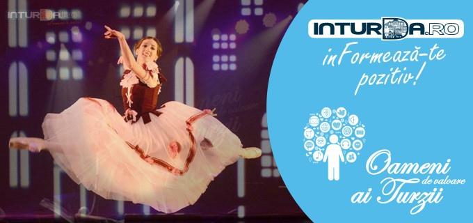 Oameni de valoare ai Turzii: Doina Anamaria Florea, balerină de talie mondială