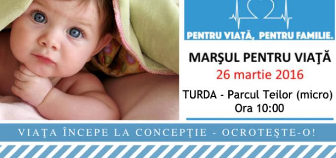 """""""Marșul pentru viață"""" va avea loc și la Turda, sâmbătă, 26 Martie 2016"""