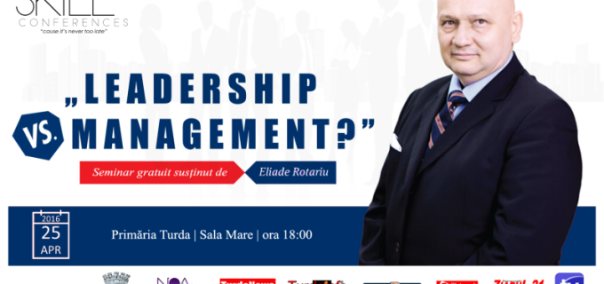"Astăzi are loc Conferința Skill UP despre ""Management vs Leadership?"""