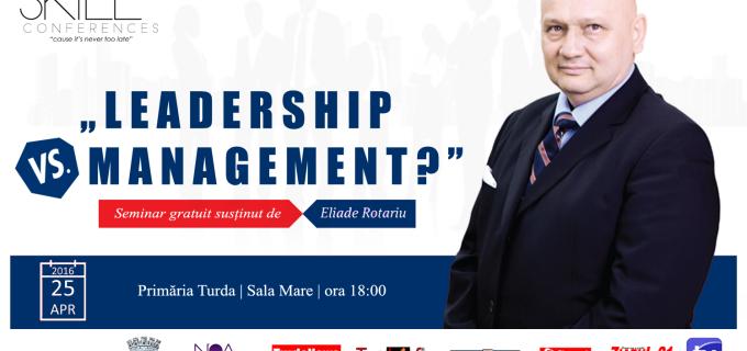 "O nouă ediție Skill Up Conferences la Turda: ""Leadership Vs. Management?"""
