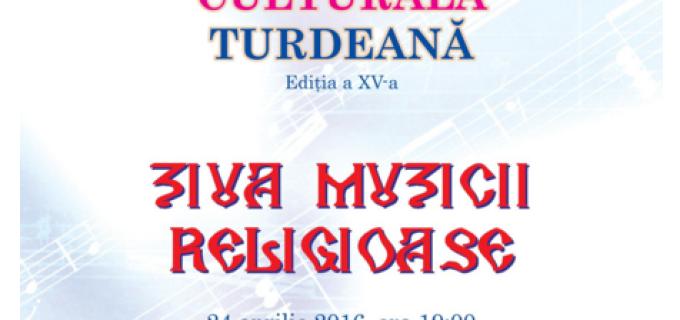Primăvara Culturală Turdeană. Ziua Culturii Maghiare şi Ziua Muzicii Religioase