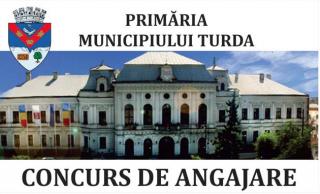 UAT Municipiul Turda organizează concurs pentru ocuparea posturilor vacante