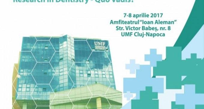 Research in Dentistry – Quo Vadis. Simpozionul Internaţional de Stomatologie Napoca Biodent 2017.