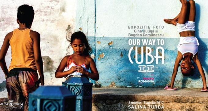 Our Way to Cuba II – expoziție de fotografie Gina Buliga și Bogdan Comănescu, powered by Nikon la Salina Turda
