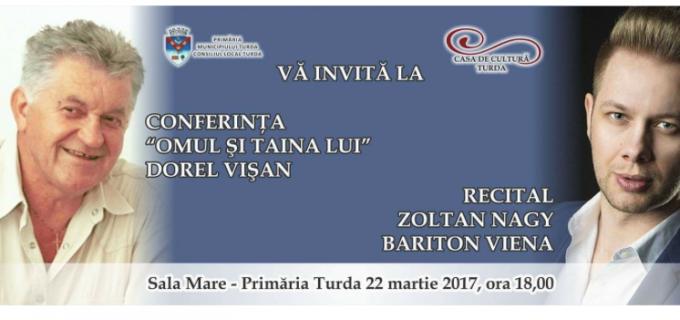 """Primăria Municipiului Turda și Casa de Cultură Turda vă invită la conferința """"Omul și taina lui"""", susținută de Dorel Vișan"""
