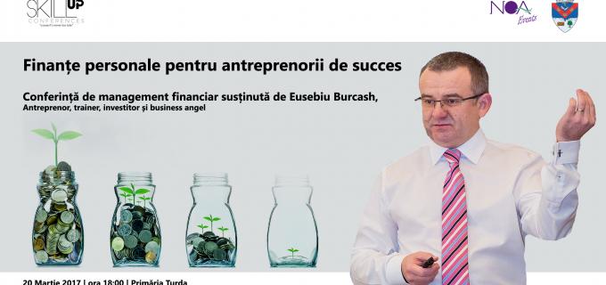 "Eusebiu Burcash va susține la Turda conferința ""Finante personale pentru antreprenori de succes"""