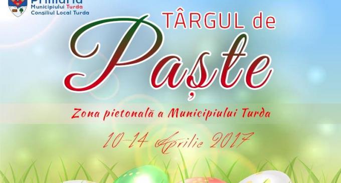 Primăria Municipiului Turda organizează în perioada 10 – 14 aprilie 2017, Târgul  de Paște, în zona centrală pietonală