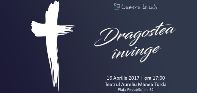 """Asociația """"Camera de Sus"""" Turda organizează duminică, 16 aprilie 2017, un eveniment artistic dedicat Sărbătorilor Pascale"""
