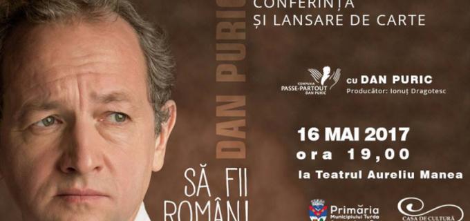 "Dan Puric va sustine conferinta ""Să fii Român"" la Teatrul ""Aureliu Manea"" Turda"