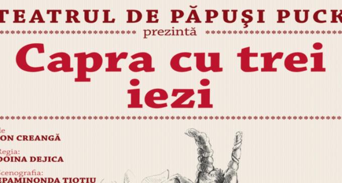 """""""Capra cu trei iezi"""" și """"Sziklahitű Szent László"""", în acest weekend pe scena Teatrului """"Puck"""""""