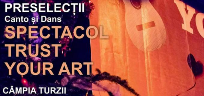 """PRESELECTII – Trust your art: """"Așteptăm tinerii talentati să ne fie alături!"""""""