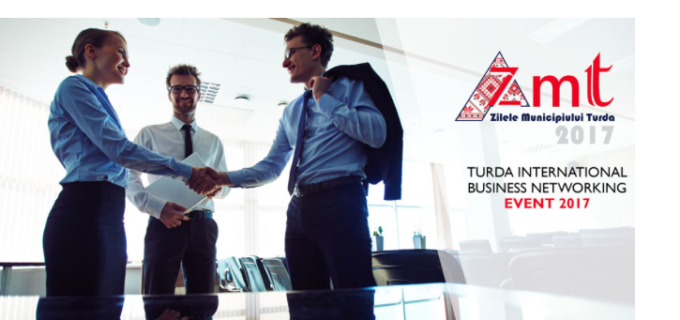 Turda International Business Networking Event 2017 – #ZMT2017