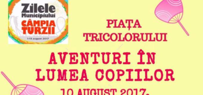 """Ediţia aniversară """"Câmpia Turzii-Porţi Deschise"""" aduce în premieră pentru copiii din municipiu, evenimentul """"Aventuri în lumea Copiilor"""""""