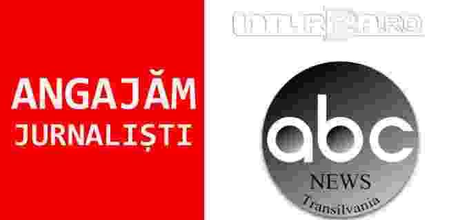 ABC News Transilvania angajează reporteri și corespondenti