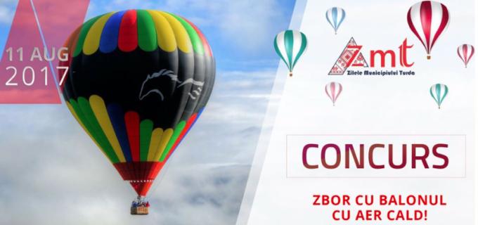 CÂȘTIGĂ o excursie cu balonul cu aer cald în cadrul Zilelor Municipiului Turda #ZMT2017