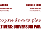 """Dana Deac şi Carmen Cecilia Rusu organizează, Joi, 17 august 2017, expoziţia de pictură """"Multivers- Universuri paralele""""."""