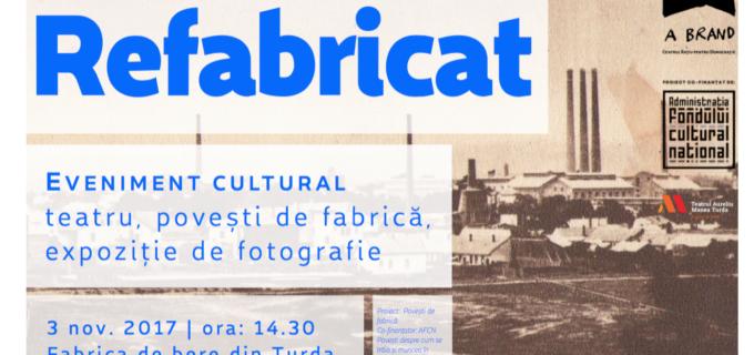 Refabricat – eveniment cultural la fosta Fabrică de bere din Turda