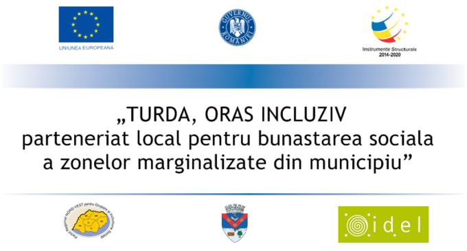 """COMUNICAT: Încheierea proiectului """"TURDA, ORAȘ INCLUZIV – parteneriat local pentru bunăstarea socială a zonelor marginalizate din municipiu"""""""