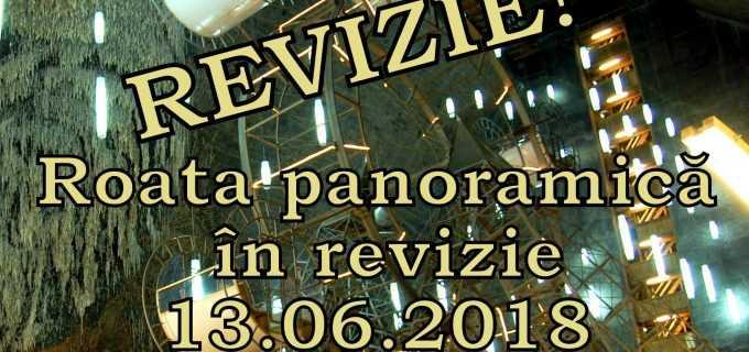 Roata panoramică din Salina Turda, în revizie!