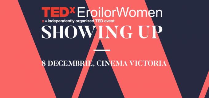 Pe 8 decembrie TEDxEroilorWomen sărbătorește puterea femeilor de a produce schimbarea în societate