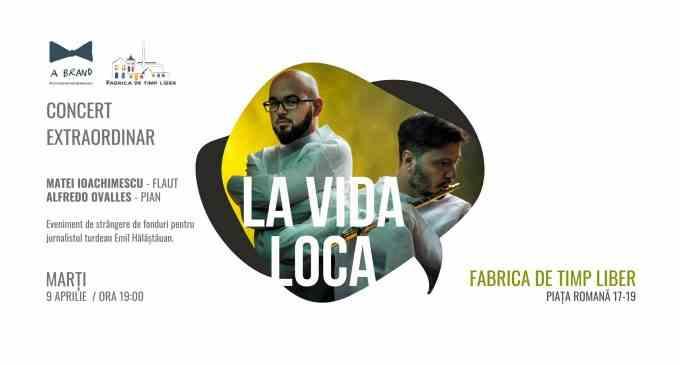 LA VIDA LOCA – Concert caritabil pentru jurnalistul Hălăștuan Emil