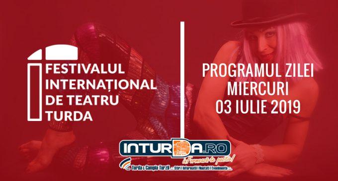 PROGRAMUL ZILEI la Festivalul International de Teatru Turda (3 iulie 2019)