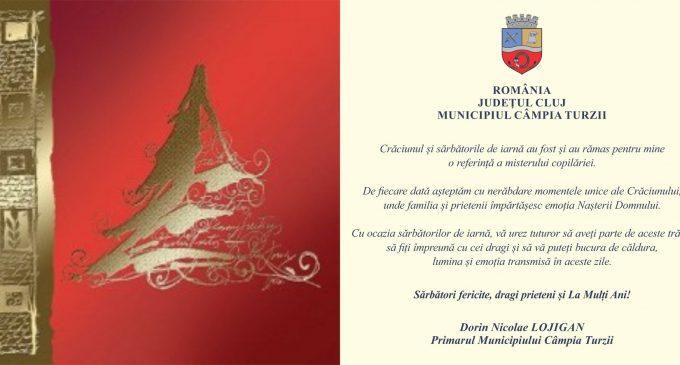 Primarul Municipiului Câmpia Turzii, Dorin Lojigan: Sărbători fericite, dragi prieteni și La Mulți Ani!