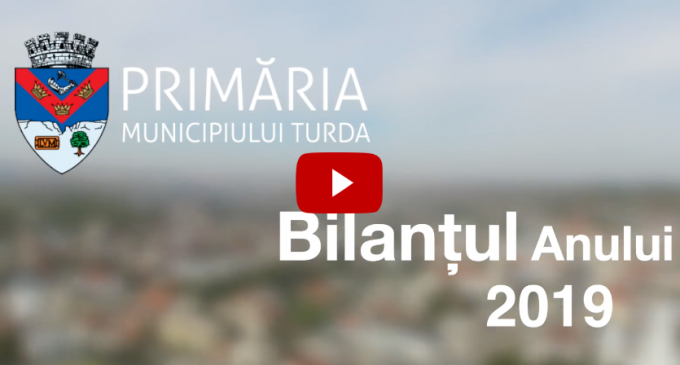 VIDEO: Primăria Turda prezintă RETROSPECTIVA anului 2019