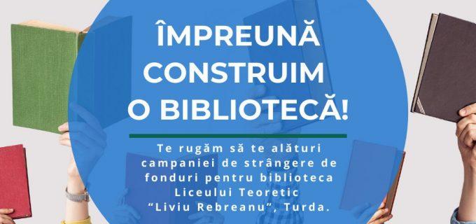 """Campanie de strângere de fonduri pentru Biblioteca Liceului Teoretic """"Liviu Rebreanu"""" Turda"""