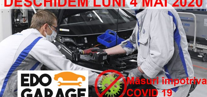 EDO Garage își redeschide porțile din 4 Mai cu măsuri anti-COVID-19!