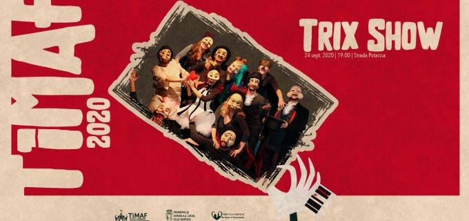 TRIX SHOW merge la TiMAF!