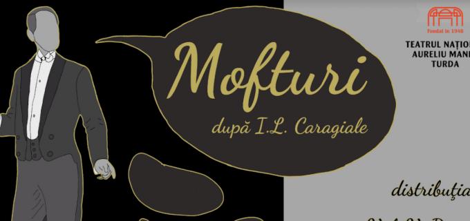 """""""MOFTURI"""", spectacol după I.L. Caragiale, în PREMIERĂ la TNAMT"""