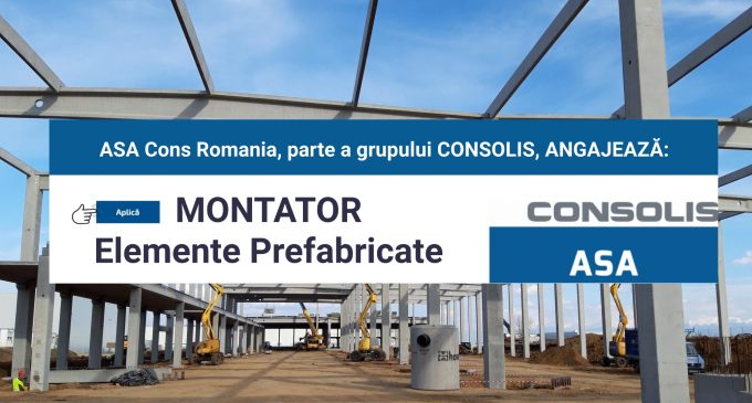 ASA Cons angajează MONTATOR Elemente Prefabricate