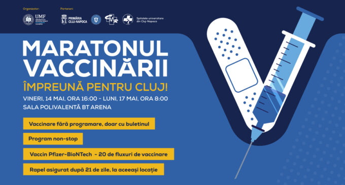 Vineri, 14 mai, se dă startul maratonului vaccinării de la Cluj-Napoca