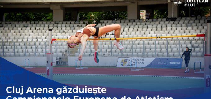 Cluj Arena găzduiește, în premieră pentru România, Campionatul European de Atletism