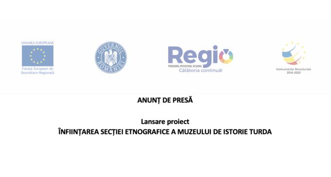"""Lansare proiect """"ÎNFIINȚAREA SECȚIEI ETNOGRAFICE A MUZEULUI DE ISTORIE TURDA"""""""