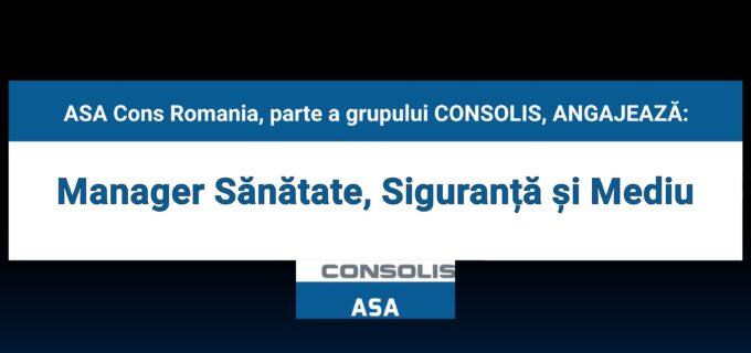 ASA Cons Romania ANGAJEAZĂ: Manager Sănătate, Siguranță și Mediu