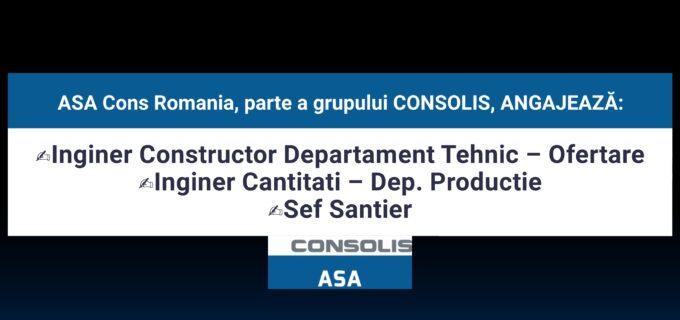 ASA Cons Romania ANGAJEAZĂ: Inginer Constructor Departament Tehnic – Ofertare, Inginer Cantitati – Dep. Productie, Sef Santier